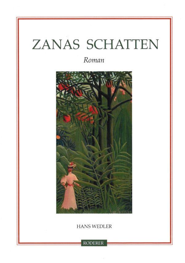 Zanas Schatten Roman von Hans Wedler